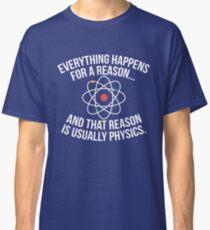 Always Physics Classic T-Shirt