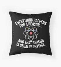 Always Physics Throw Pillow