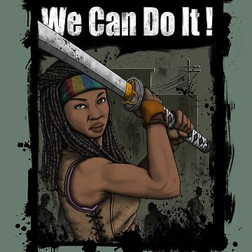 Michonne: We Can Do It! by Fu-Man-Chu
