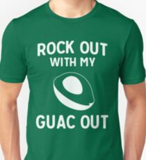Rock out with my guac out T-Shirt
