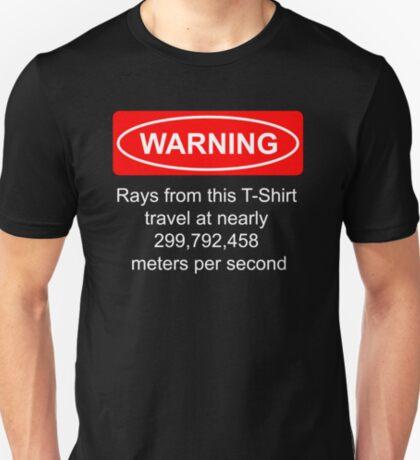 Warning - Light moves pretty fast T-Shirt
