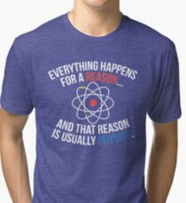 Always Physics Tri-blend T-Shirt