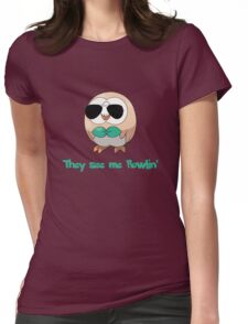 They see me Rowlin' Womens Fitted T-Shirt