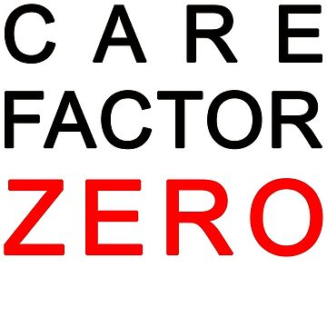 Care Factor Zero by SBlundell