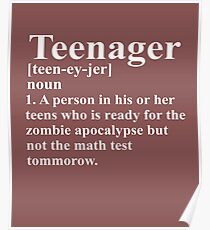 Teenager Definition Ready For Zombies But Not Math Poster
