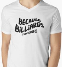 Funny Billiards T-shirt - Because Obviously Men's V-Neck T-Shirt