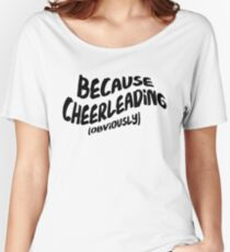 Funny Cheerleading T-shirt - Because Obviously Women's Relaxed Fit T-Shirt