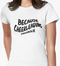 Funny Cheerleading T-shirt - Because Obviously Women's Fitted T-Shirt