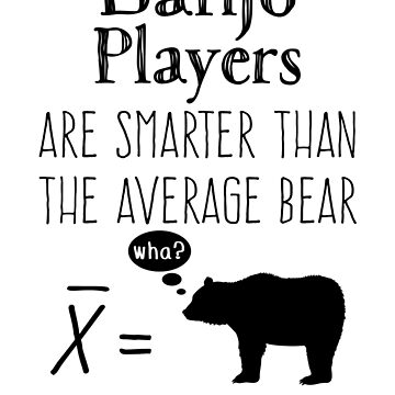 Funny Banjo T-shirt - Average Bear by wordytype
