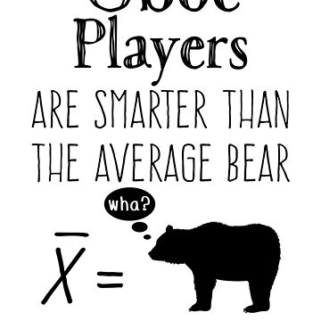 Funny Oboe T-shirt - Average Bear by wordytype