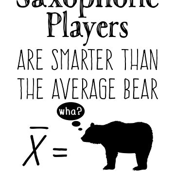 Funny Saxophone T-shirt - Average Bear by wordytype