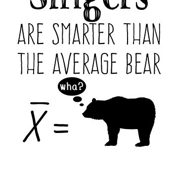 Funny Singer T-shirt - Average Bear by wordytype