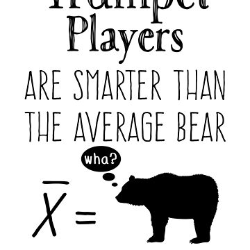 Funny Trumpet T-shirt - Average Bear by wordytype