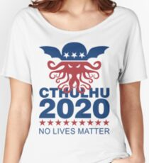 Cthulhu 2020 No Lives Matter Women's Relaxed Fit T-Shirt