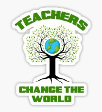 Teachers Change The World! Perfect Teacher Gift! Sticker