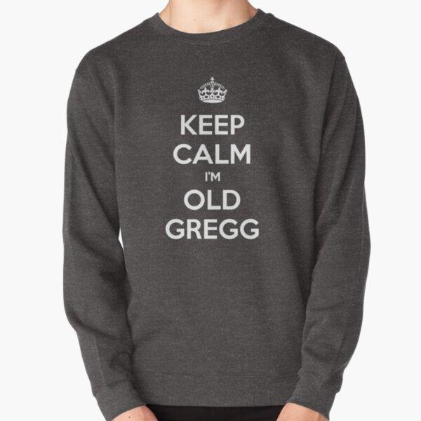 Keep Calm I'm Old Gregg Pullover Sweatshirt
