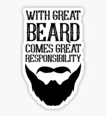With Great Beard Comes Great Responsibility Sticker