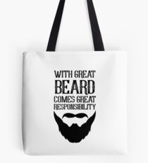 With Great Beard Comes Great Responsibility Tote Bag