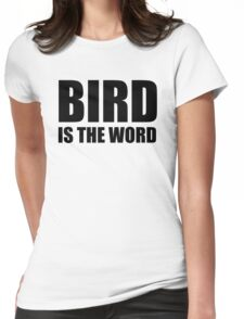 Bird Is The Word Womens Fitted T-Shirt