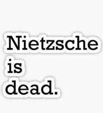 Nietzsche is dead Sticker