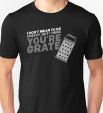 I think you're grate T-Shirt