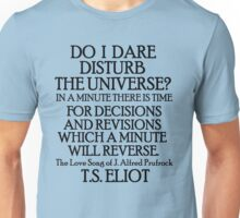 Do I dare disturb the universe? Unisex T-Shirt