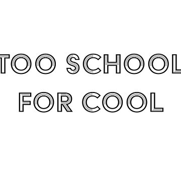Too school for cool by Oskyyy