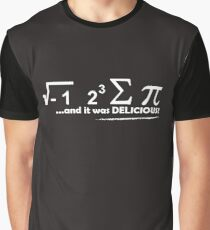 I Ate Some Pie And It Was Delicious white Graphic T-Shirt