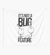 It's Not A Bug It's A Feature Wall Tapestry