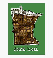 Drink Local (MN) Photographic Print
