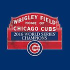 Cubs 2016 World Series Champions by raw95