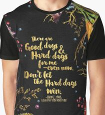 ACOMAF - Don't Let The Hard Days Win Graphic T-Shirt
