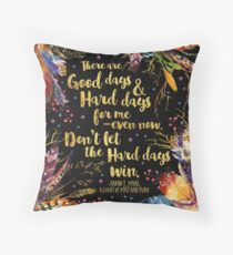 ACOMAF - Don't Let The Hard Days Win Throw Pillow