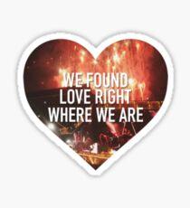 We Found Love Right WWA Sticker