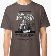 Better call Mr. Wolf Classic T-Shirt