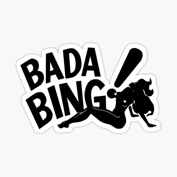 Bada Bing Sticker