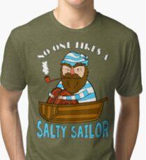 No One Likes A Salty Sailor Tri-blend T-Shirt