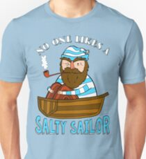 No One Likes A Salty Sailor Unisex T-Shirt