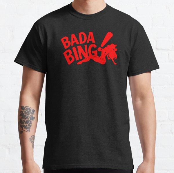 Bada Bing Classic T-Shirt