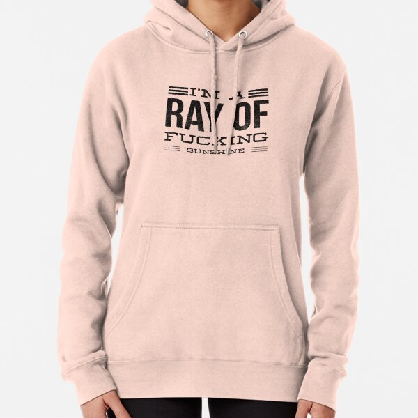 I'm a ray of fucking sunshine v2 Pullover Hoodie