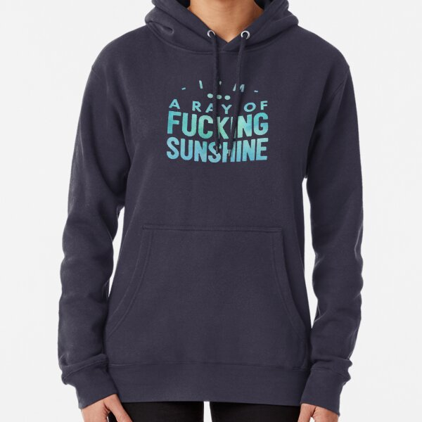 I'm a ray of fucking sunshine v3 Pullover Hoodie