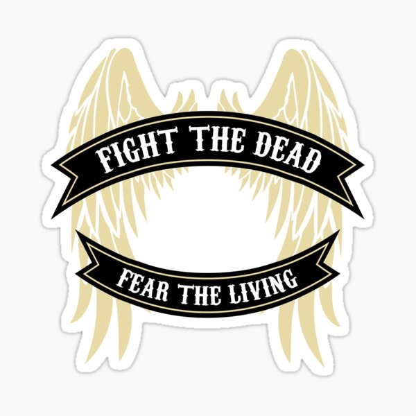 Fight the Dead, Fear the Living Sticker