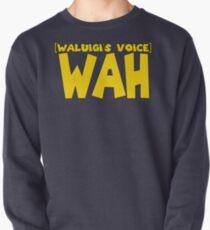 Wah (Waluigi's Voice) Pullover