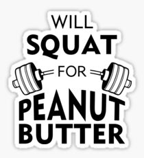 Will Squat For Peanut Butter Sticker
