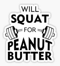 Will Squat For Peanut Butter Sticker