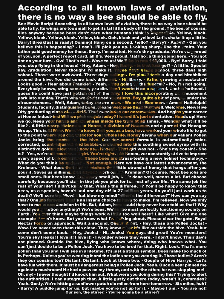 bee movie script ( you can read it) | Unisex T-Shirt