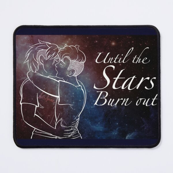 Until The Stars Burn Out Mouse Pad