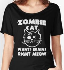 Zombie cat wants brains right meow Women's Relaxed Fit T-Shirt