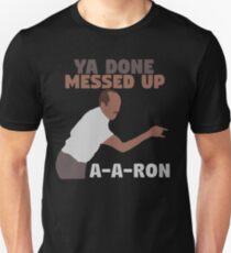 Key and Peele - Ya Done Messed up A-A-Ron T-Shirt
