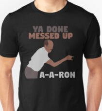 Key and Peele - Ya Done Messed up A-A-Ron Slim Fit T-Shirt